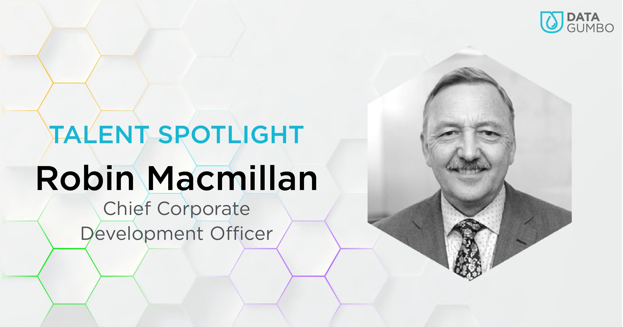 Data Gumbo: Talent Spotlight - Robin Macmillan